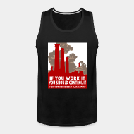 Camisole ♂ If you work it you should control it - fight for workers self management
