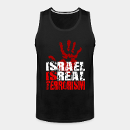 Camisole ♂ Israel is real terrorism
