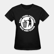 T-shirt féminin ♀ Keep your country nice and clean