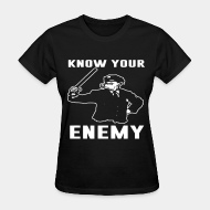 T-shirt féminin ♀ Know your enemy