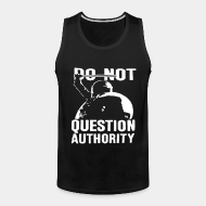 Camisole ♂ Do not question authority