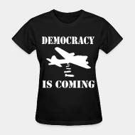 T-shirt féminin ♀ Democracy is coming