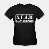 T-shirt féminin ♀ A.C.A.B. All Cops Are Bastards