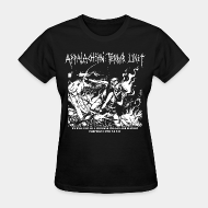 T-shirt féminin ♀ Appalachian Terror Unit - We will continue to break the law and destroy property until we win