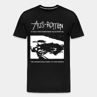 T-shirt Xtra-Large Aus-Rotten - if only your veins were filled with oil the world would rush to your rescue