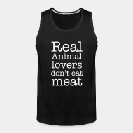 Camisole ♂ Real animal lovers don't eat meat