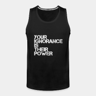 Camisole ♂ Your ignorance is their power