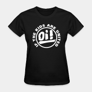 T-shirt féminin ♀ Oi! if the kids are united