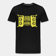 T-shirt Xtra-Large The only good system is the sound system