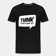 T-shirt Xtra-Large THINK! it's not illegal yet