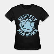 T-shirt féminin ♀ Respect your mother