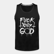 Camisole ♂ Fuck your god