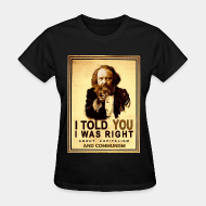 T-shirt féminin ♀ I told you i was right about capitalism and communism (Bakunin)