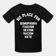 T-shirt enfant No place for homophobia, fascism, sexism, racism, hate
