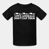 T-shirt enfant Love animals don't eat them