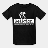 T-shirt enfant Religion: It's like Science, except without the facts