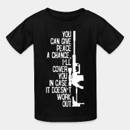T-shirt enfant You can give peace a chance i'll cover you in case it doesn't work out