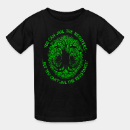 T-shirt enfant You can jail the resisters... but you can't jail the resistance!