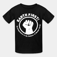 T-shirt enfant Earth first! No Compromise in the defense of Mother Earth!