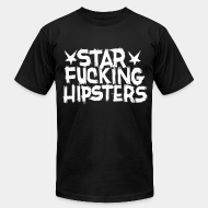 Produit local Star Fucking Hipsters