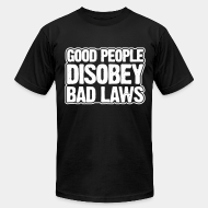Produit local Good people disobey bad laws