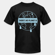 Produit local There's no planet B