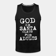 Camisole God is Santa Claus for adults