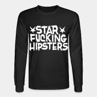 Chandail à manches longues Star Fucking Hipsters