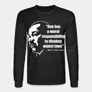 Chandail à manches longues One has a moral responsibility to disobey unjust laws (Martin Luther King Jr)