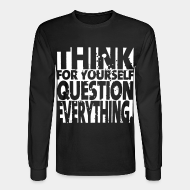 Chandail à manches longues Think for yourself question everything
