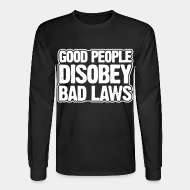 Chandail à manches longues Good people disobey bad laws