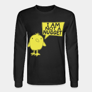 Chandail à manches longues I am not a nugget