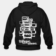 Hoodie à fermeture éclair There is a war on for your mind. If you are thinking you are winning.