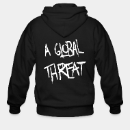 Hoodie à fermeture éclair A Global Threat