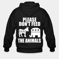 Hoodie à fermeture éclair Please don't feed the animals (democrats & republicans)
