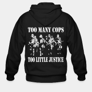 Hoodie à fermeture éclair Too many cops, too little justice
