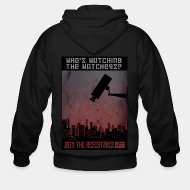 Hoodie à fermeture éclair Who's watching the watchers? Join the resistance