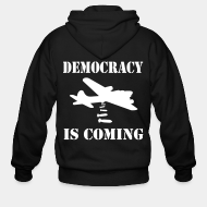 Hoodie à fermeture éclair Democracy is coming