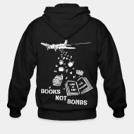 Hoodie à fermeture éclair Books not bombs, war is not the answer