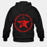 Hoodie à fermeture éclair Workers of the world unite - You have nothing to lose but your chains