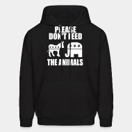 Hoodie sweatshirt Please don't feed the animals (democrats & republicans)