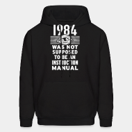 Hoodie sweatshirt 1984 was not supposed to be an instruction manual