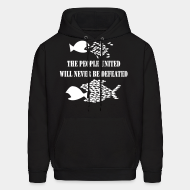 Hoodie sweatshirt The people united will never be defeated