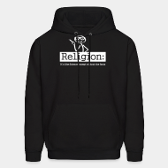 Hoodie sweatshirt Religion: It's like Science, except without the facts