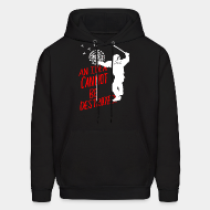 Hoodie sweatshirt An idea cannot be destroyed