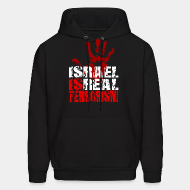 Hoodie sweatshirt Israel is real terrorism