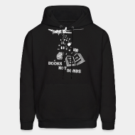 Hoodie sweatshirt Books not bombs, war is not the answer