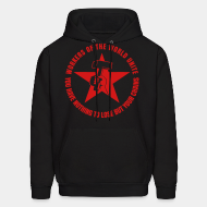 Hoodie sweatshirt Workers of the world unite - You have nothing to lose but your chains