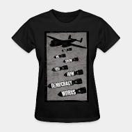 T-shirt féminin Let me show you how democracy works