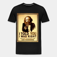 T-shirt Xtra-Large I told you i was right about capitalism and communism (Bakunin)